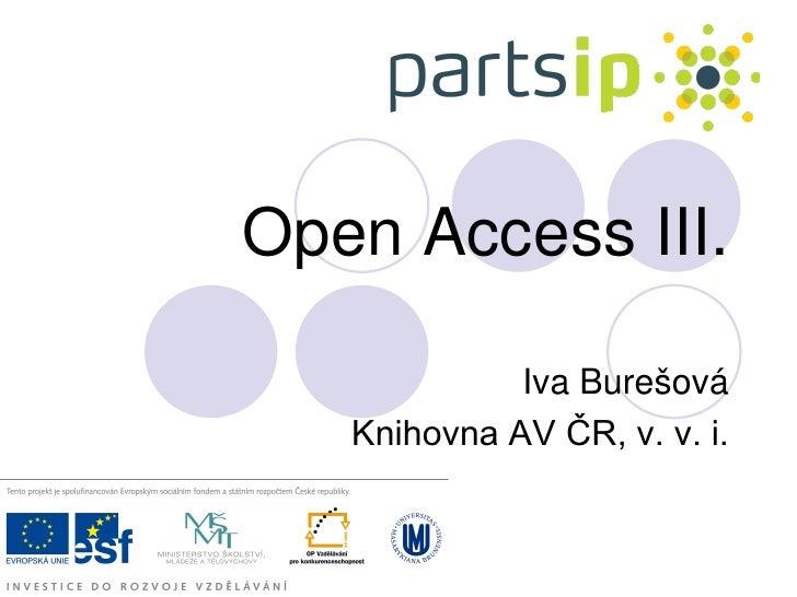 Open Access III.               Iva Burešová    Knihovna AV ČR, v. v. i.