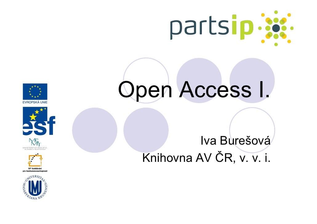 Open Access I.              Iva Burešová   Knihovna AV ČR, v. v. i.