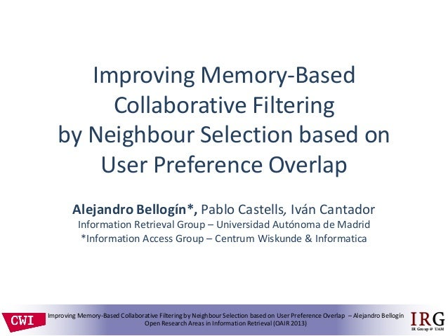 IRGIR Group @ UAMImproving Memory-Based Collaborative Filtering by Neighbour Selection based on User Preference Overlap – ...