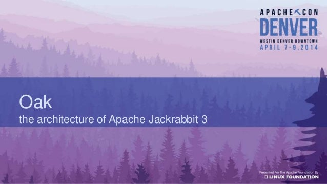 Oak the architecture of Apache Jackrabbit 3
