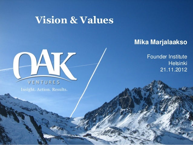 Vision & Values                  Mika Marjalaakso                     Founder Institute                             Helsin...