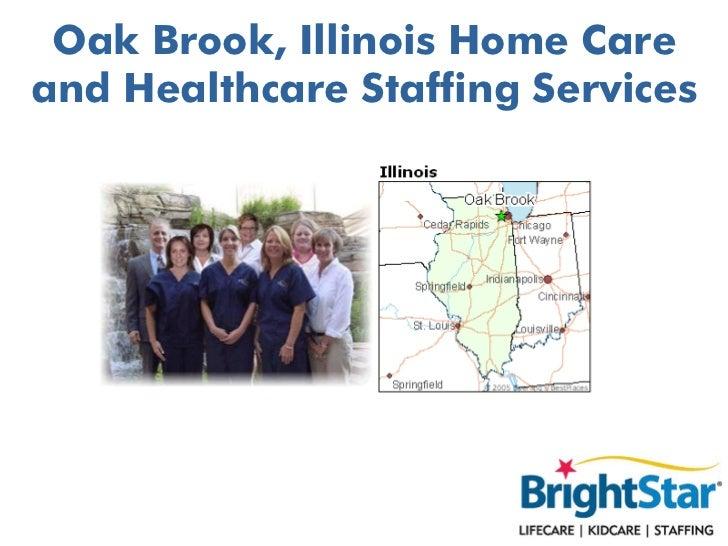 Oak Brook, Illinois Home Careand Healthcare Staffing Services