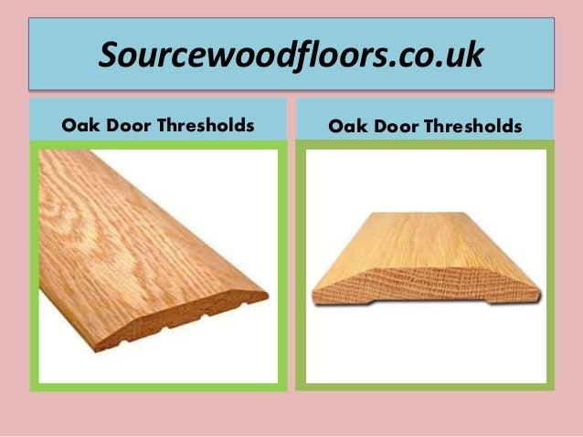 Sourcewoodfloors.co.uk Oak Door Thresholds Oak Door Thresholds ...  sc 1 st  SlideShare & Solid Oak Door Thresholds - Wooden Flooring Accessories