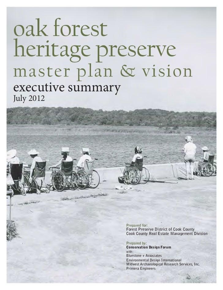 oak forestheritage preservemaster plan & visionexecutive summaryJuly 2012                    Prepared for:                ...