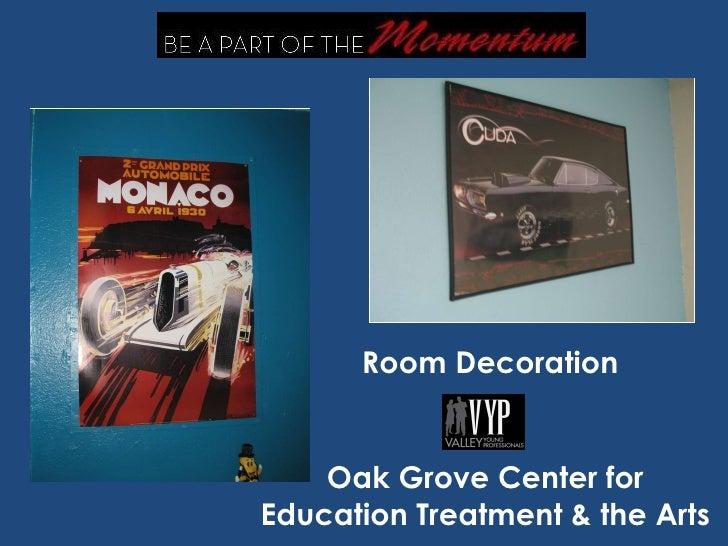 Oak Grove Center for Education Treatment & the Arts Room Decoration