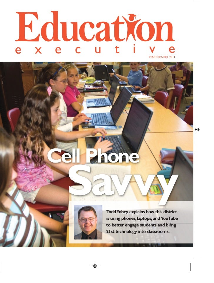 MARCH/APRIL 2011Cell Phone  Savvy      T Yohey explains how this district        odd      is using phones, laptops, and Yo...