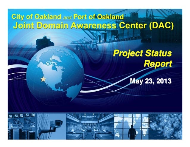 and Port of Oakland Project Status Report May 23, 2013