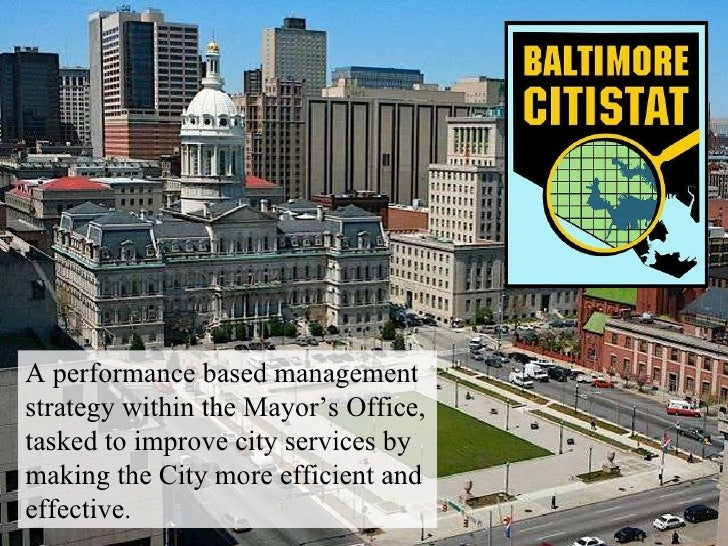 A performance based management strategy within the Mayor's Office, tasked to improve city services by making the City more...