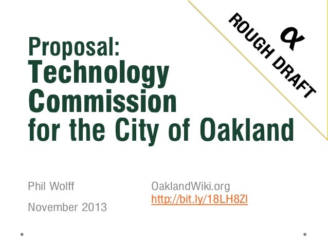 Proposal:  Technology Commission for the City of Oakland Phil Wolff November 2013  OaklandWiki.org http://bit.ly/18LH8Zl