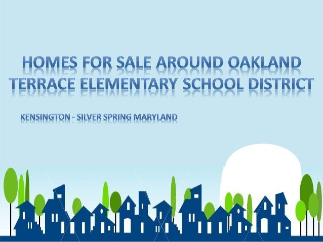 Homes For Sale around Oakland Terrace Elementary School District Kensington-Silver Spring Maryland