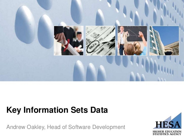 Key Information Sets DataAndrew Oakley, Head of Software Development