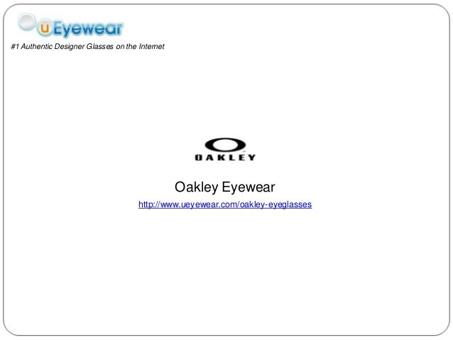 Oakley Eyewear http://www.ueyewear.com/oakley-eyeglasses #1 Authentic Designer Glasses on the Internet