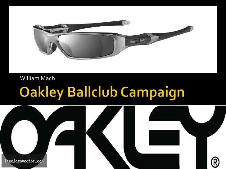 Oakley Ballclub Campaign<br />William Mach<br />