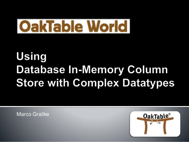 OakTable World 2015 - Using XMLType content with the Oracle
