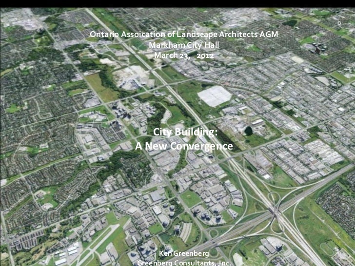 Ontario Assoication of Landscape Architects AGM               Markham City Hall                March 23, 2012             ...