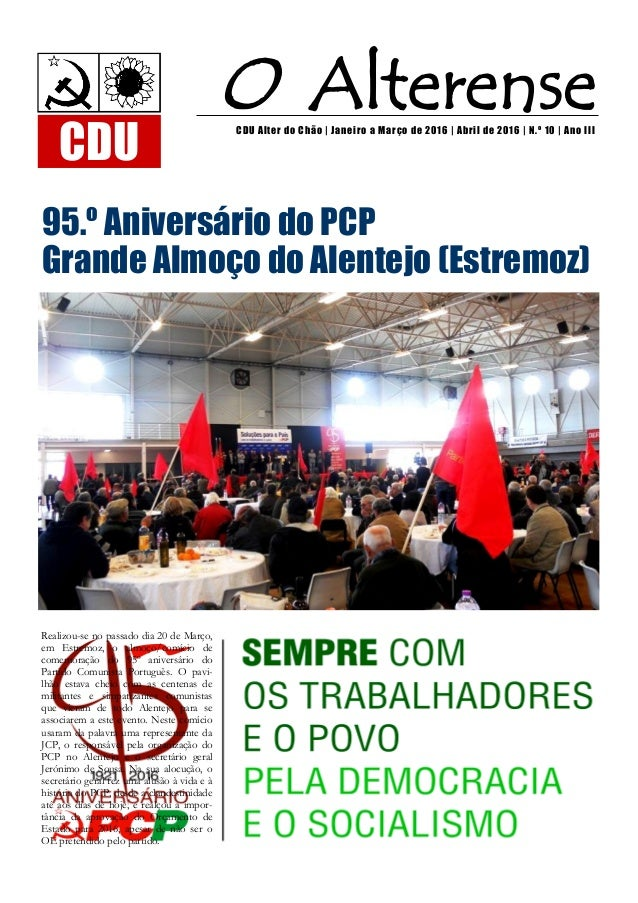 Realizou-se no passado dia 20 de Março, em Estremoz, o almoço/comício de comemoração do 95º aniversário do Partido Comunis...