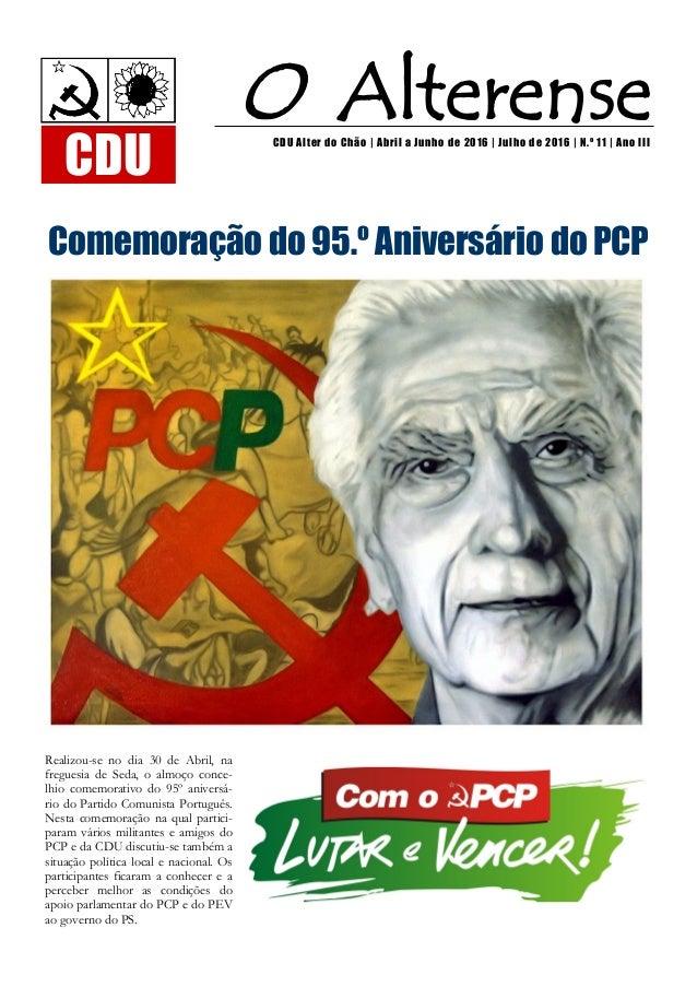 Realizou-se no dia 30 de Abril, na freguesia de Seda, o almoço conce- lhio comemorativo do 95º aniversá- rio do Partido Co...
