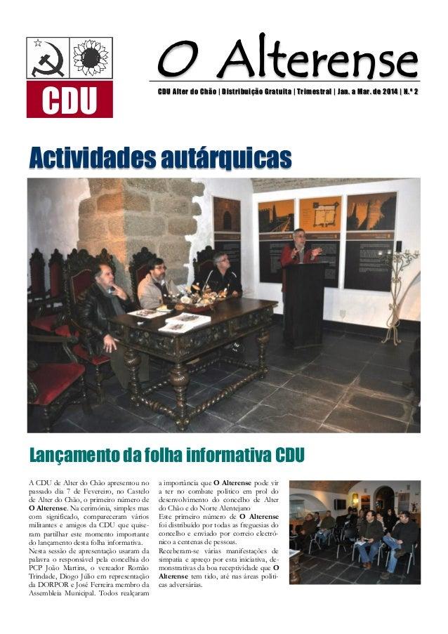 O Alterense A CDU de Alter do Chão apresentou no passado dia 7 de Fevereiro, no Castelo de Alter do Chão, o primeiro númer...