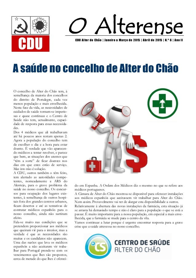 do em Espanha. A Ordem dos Médicos diz o mesmo no que se refere aos médicos portugueses. A Câmara de Alter do Chão mostrou...
