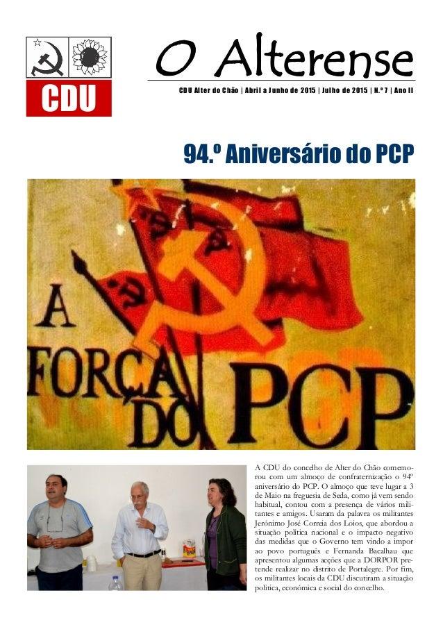 A CDU do concelho de Alter do Chão comemo- rou com um almoço de confraternização o 94º aniversário do PCP. O almoço que te...