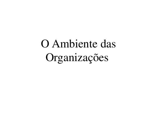 O Ambiente dasOrganizações