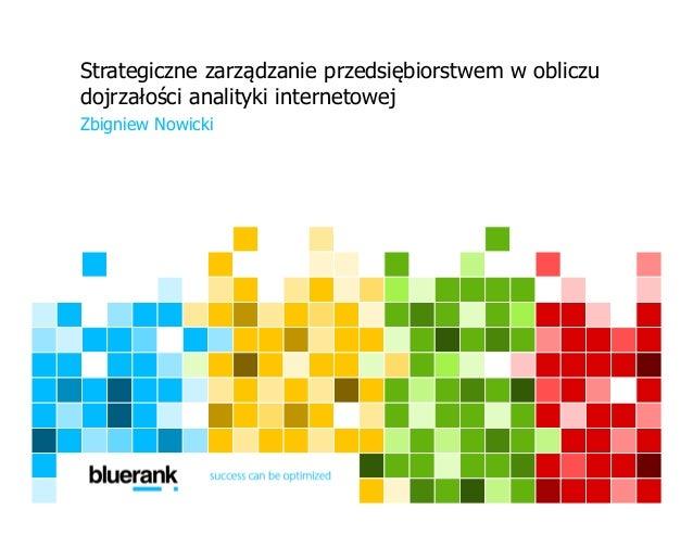 Strategiczne zarządzanie przedsiębiorstwem w obliczu dojrzałości analityki internetowej Zbigniew Nowicki