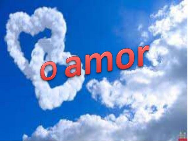 • O amor pode significar                                    , ou ainda,  inclinação, atração, apetite, paixão, querer bem,...