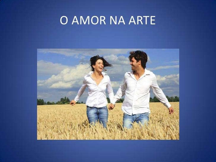 O AMOR NA ARTE<br />