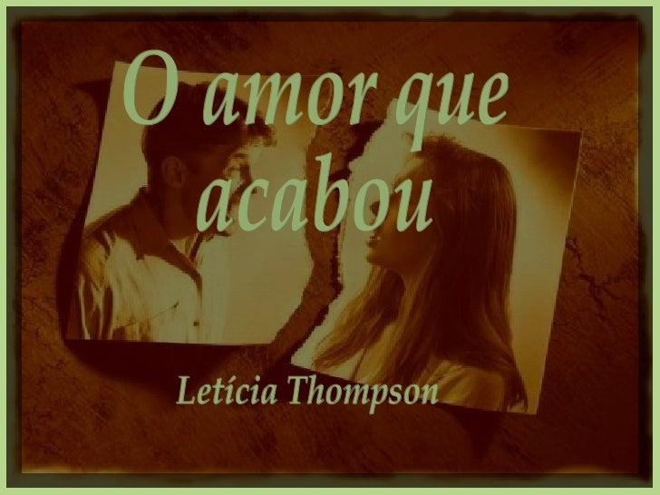O amor que acabou  Letícia Thompson