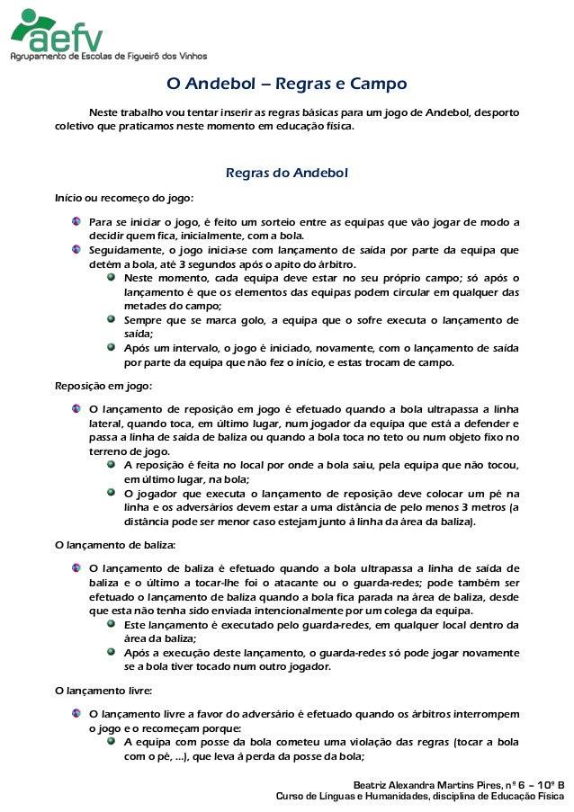 O Andebol – Regras e Campo       Neste trabalho vou tentar inserir as regras básicas para um jogo de Andebol, desportocole...