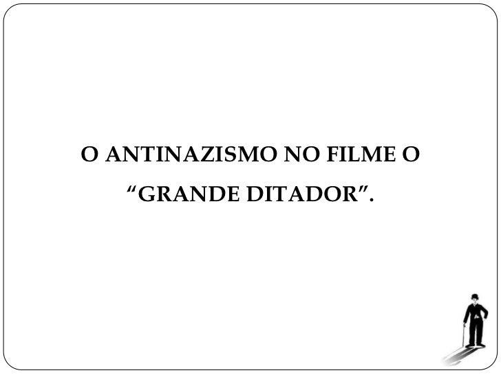 """O ANTINAZISMO NO FILME O   """"GRANDE DITADOR""""."""