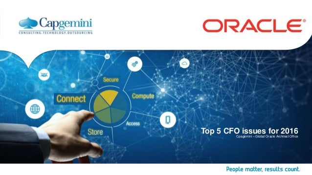 Top 5 CFO issues for 2016 Cpagemini – Global Oracle Architect Office
