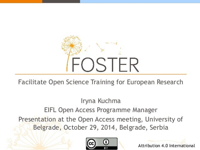 Facilitate Open Science Training for European Research  Iryna Kuchma  EIFL Open Access Programme Manager  Presentation at ...