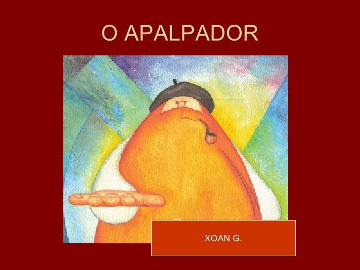 O APALPADOR XOAN G.