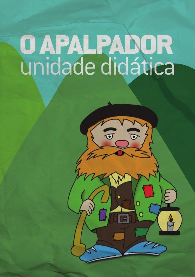 """O APALPADOR          unidade didática""""O APALPADOR. unidade didática"""" da Fundaçom Artábria está licenciada sob a licençaCre..."""