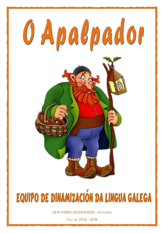 CEIP PONTE DOS BROZOS – Arteixo Curso 2013 - 2014
