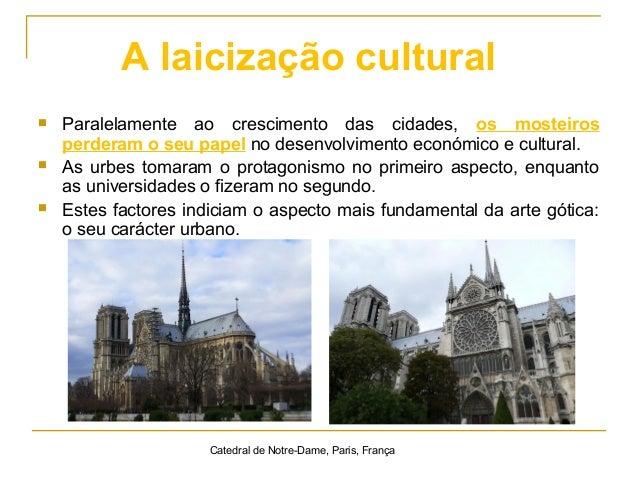  Paralelamente ao crescimento das cidades, os mosteiros perderam o seu papel no desenvolvimento económico e cultural.  A...