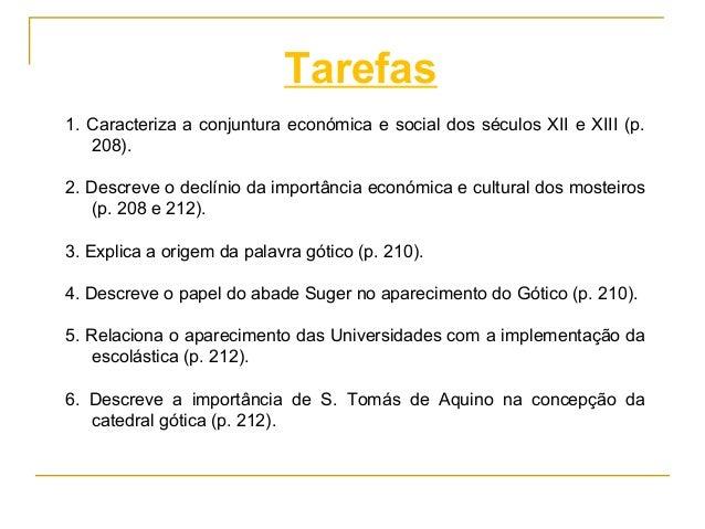 1. Caracteriza a conjuntura económica e social dos séculos XII e XIII (p. 208). 2. Descreve o declínio da importância econ...