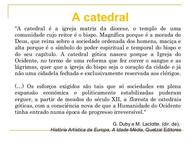 """""""A catedral é a igreja matriz da diocese, o templo de uma comunidade cujo reitor é o bispo. Magnífica porque é a morada de..."""
