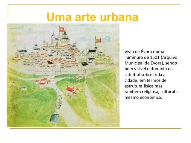 Vista de Évora numa iluminura de 1501 (Arquivo Municipal de Évora), sendo bem visível o domínio da catedral sobre toda a c...