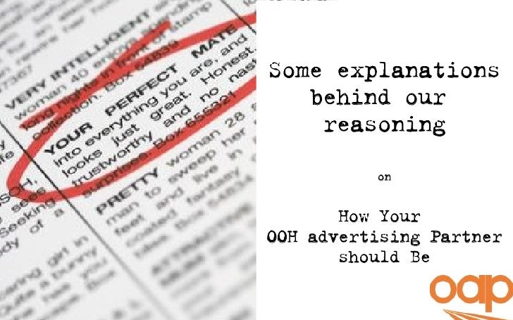 Some explanations   behind our    reasoning          on       How YourOOH advertising Partner       should Be