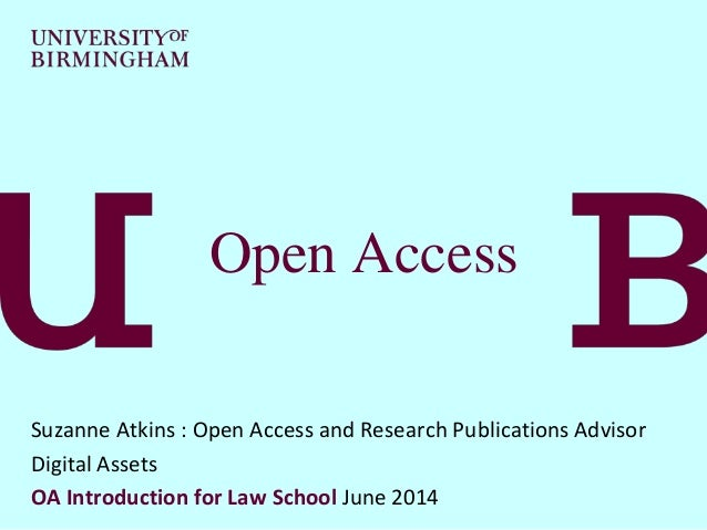 Open Access Suzanne Atkins : Open Access and Research Publications Advisor Digital Assets OA Introduction for Law School J...
