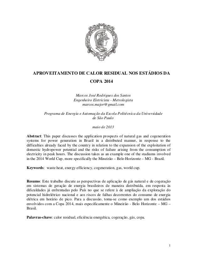 1 APROVEITAMENTO DE CALOR RESIDUAL NOS ESTÁDIOS DA COPA 2014 Marcos José Rodrigues dos Santos Engenheiro Eletricista - Met...