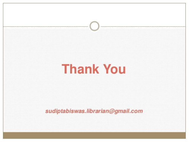 Thank You sudiptabiswas.librarian@gmail.com