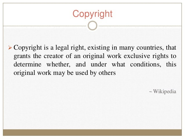 Copyright is a legal right, existing in many countries, that grants the creator of an original work exclusive rights to d...