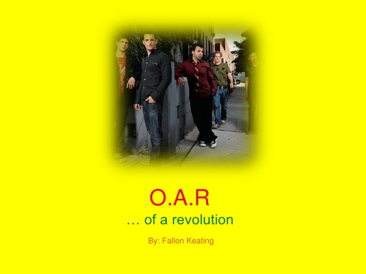 O.A.R… of a revolution<br />By: Fallon Keating<br />