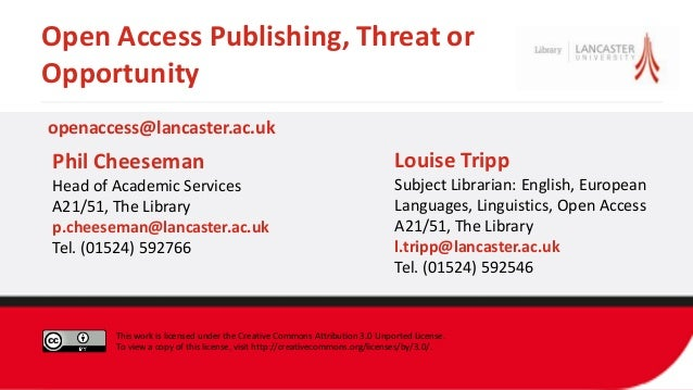 Open Access Publishing, Threat or Opportunity Louise Tripp Subject Librarian: English, European Languages, Linguistics, Op...