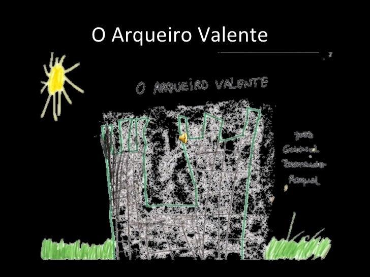 O Arqueiro Valente