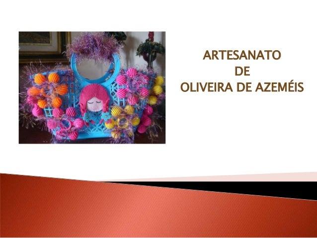 ARTESANATO        DEOLIVEIRA DE AZEMÉIS