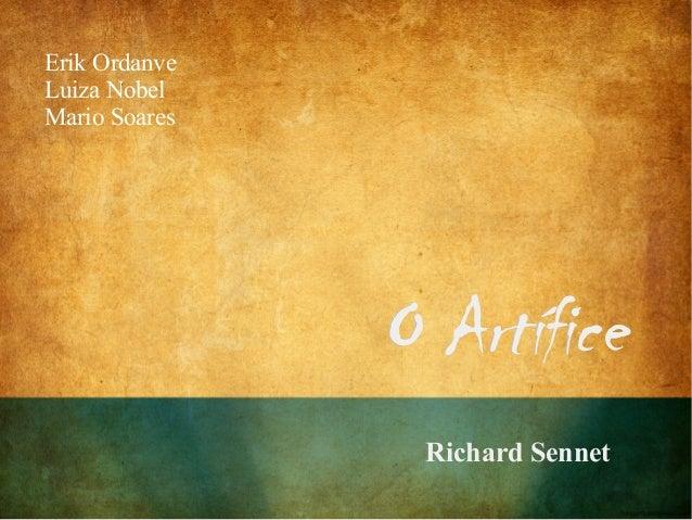 Erik Ordanve Luiza Nobel Mario Soares O ArtíficeO Artífice Richard Sennet